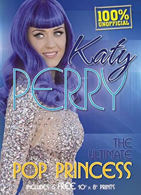 Katy Perry: The Ultimate Pop Princess, Includes 6 FREE 8x10 Prints (Book and Print Packs)