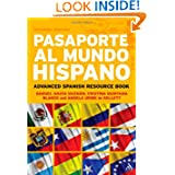 Pasaporte al Mundo Hispano: Segunda Edición: Advanced Spanish Resource Book