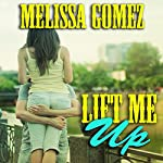 Lift Me Up | Melissa Gomez