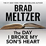 The Day I Broke My Son's Heart | Brad Meltzer