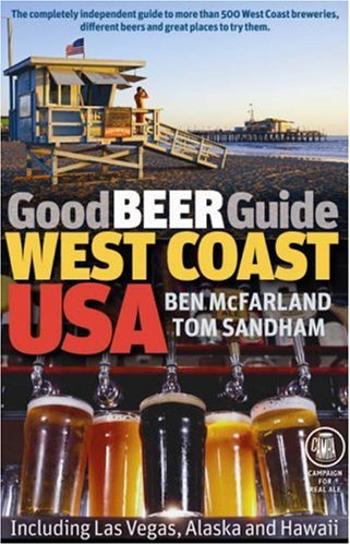 Good Beer Guide West Coast USA: Including Las Vegas, Alaska and Hawaii