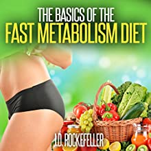 The Basics of the Fast Metabolism Diet Audiobook by J.D. Rockefeller Narrated by  Studio 73 Productions