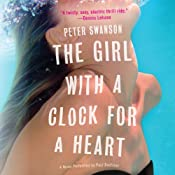 The Girl with a Clock for a Heart: A Novel | [Peter Swanson]