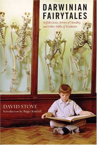 Darwinian Fairytales: Selfish Genes, Errors of Heredity, and Other Fables of Evolution, David Stove