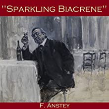 Sparkling Biacrene Audiobook by F. Anstey Narrated by Cathy Dobson