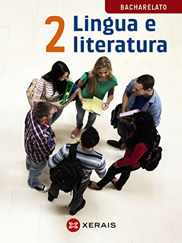 Lingua e literatura 2º Bacharelato (2016) (Libros De Texto - Bacharelato - Lingua Galega)