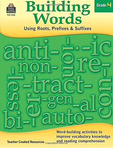 Building Words: Using Roots, Prefixes and Suffixes Gr 4 (Building Words compare prices)