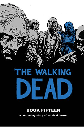 The Walking Dead Book 15 [Kirkman, Robert] (Tapa Dura)