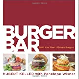 "Burger Bar: Build Your Own Ultimate Burgersvon ""Hubert Keller"""