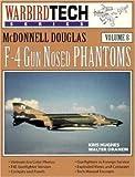 img - for McDonnell Douglas F-4 Gun Nosed Phantoms - Warbird Tech Vol. 8 by Kris Hughes (1997-07-28) book / textbook / text book