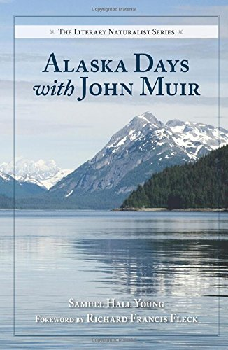 Alaska Days with John Muir (The Literary Naturalist Series)