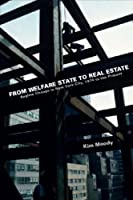 From Welfare State to Real Estate: Regime Change in New York City, 1974 to the Present Front Cover