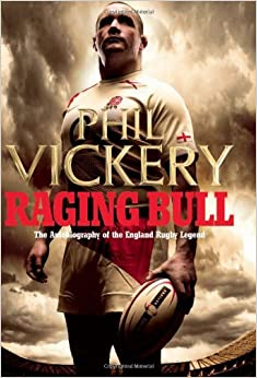 Raging Bull: My Autobiography: Phil Vickery, Alison Kervin ...