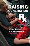 img - for Raising Generation Rx: Mothering Kids with Invisible Disabilities in an Age of Inequality 1st edition by Blum, Linda (2015) Paperback book / textbook / text book