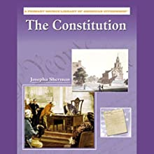The Constitution: Primary Source Library of American Citizenship (       UNABRIDGED) by Josepha Sherman Narrated by Ann Harada
