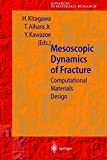 img - for Mesoscopic Dynamics of Fracture: Computational Materials Design (Advances in Materials Research) book / textbook / text book