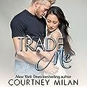 Trade Me: Cyclone, Book 1 Hörbuch von Courtney Milan Gesprochen von: Xe Sands, Sean Crisden