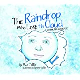 The Raindrop Who Lost His Cloud But Found His Purpose!by M. a. Toffle