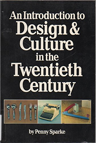 An Introduction to Design and Culture in the Twentieth Century (Icon editions) PDF