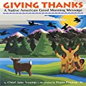 Giving Thanks: A Native American Good Morning Message Audiobook by Jake Swamp Narrated by Jake Swamp