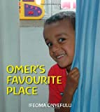 Ifeoma Onyefulu Omer's Favourite Place (First Experiences)