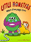 "Childrens EBook: ""LITTLE MONSTERS HAVE FEELINGS TOO!"" (Picture Rhyming Book about Kindness and Bullying (Beginner Readers ages  2-8 ) (""Little Monsters Series for Beginner Readers"")"