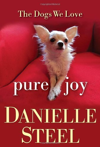 Pure Joy: The Dogs We Love by Steel, Danielle (2013) Hardcover (Pure Joy Danielle Steel compare prices)