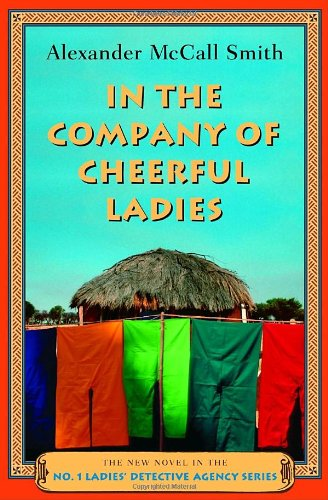 In the Company of Cheerful Ladies (No. 1 Ladies' Detective Agency, Book 6)
