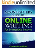 The Moonlighter's Guide To Online Writing For Immediate Income