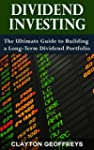 Dividend Investing: The Ultimate Guid...