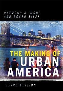 Amazon Com The Making Of Urban America 9780742552357