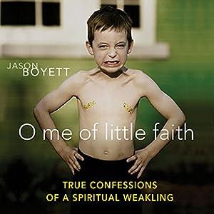O Me of Little Faith Audiobook