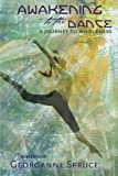 img - for Awakening to the Dance: A Journey to Wholeness (Volume 1) book / textbook / text book