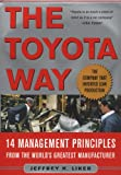 Toyota Way: 14 Management Principles from the World's Greatest Manufacturer (0071392319) by Liker, Jeffrey
