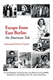 img - for Escape from East Berlin: An American Tale by Annemarie Struwe Cronin (5-Jul-2012) Paperback book / textbook / text book