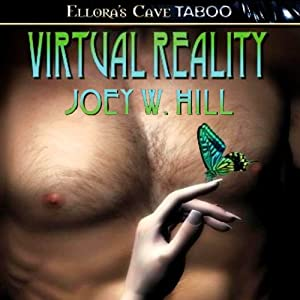 Virtual Reality | [Joey W. Hill]