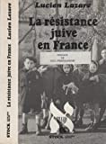 img - for La resistance juive en France (Judaisme/Israel) (French Edition) book / textbook / text book