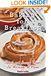Baking for Breakfast: Sweet and Savor...