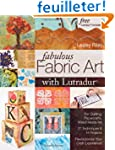 Fabulous Fabric Art With Lutradur: Fo...