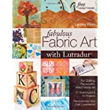 Fabulous Fabric Art with Lutradurby Lesley Riley