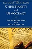 Christianity and Democracy, and The Rights of Man and Natural Law