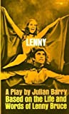 Lenny; a play based on the life and words of Lenny Bruce Julian Barry