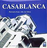 Casablanca, Portrait d une Ville Art Deco