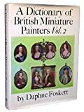 img - for A Dictionary of British Miniature Painters. Volume II book / textbook / text book