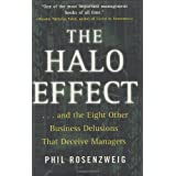The Halo Effect: ... and the Eight Other Business Delusions That Deceive Managers ~ Phil Rosenzweig
