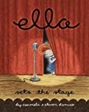 img - for [(Ella Sets the Stage )] [Author: Carmela D'Amico] [Oct-2006] book / textbook / text book