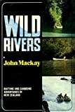 Wild Rivers (0340236647) by Mackay, John