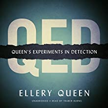 QED: Queen's Experiments in Detection Audiobook by Ellery Queen Narrated by Traber Burns