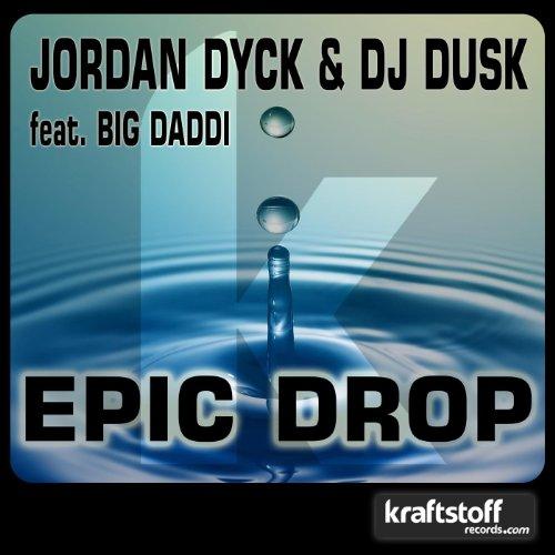 Jordan Dyck & Dj Dusk Feat. Big Daddi - Epic Drop (Alex Hilton Rmx)