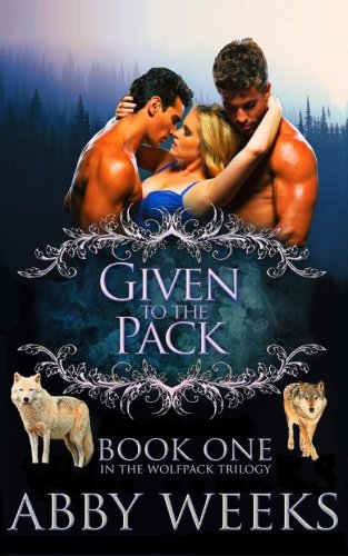 Given to the Pack: Wolf Shifter Menage (The Wolfpack Trilogy) (Volume 1)